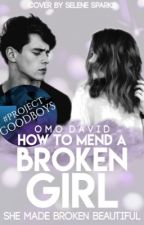 How To Mend A Broken Girl by omodavid