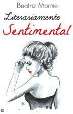 Literariamente Sentimental by flxghtless_bird
