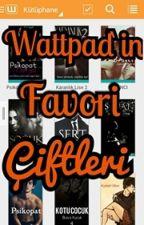 Wattpad'in Favori Çiftleri by Turuncgirl