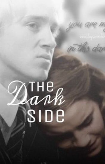 The Dark Side (A Dramione Story)