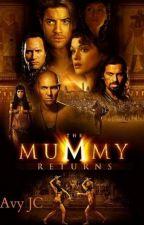 The Mummy Returns by AvyJC15