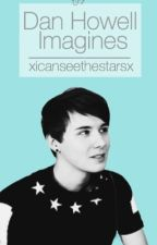 Dan Howell/danisnotonfire Imagines/one-shots by xicanseethestarsx