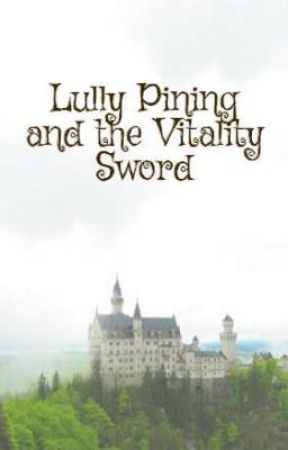 Lully Pining and the Vitality Sword by MilkyWhiteDoll