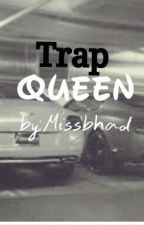 Trap Queen (Love Story) by Missbhadd