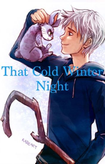 That Cold Winter Night (Jack Frost x Reader)