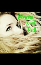 Show and Tell by 9loves
