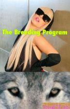 The Breeding Program by AngelOfLight