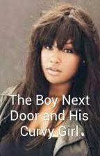 The Boy Next Door and His Curvy Girl by FangurlForLife