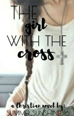 The Girl With The Cross by summer_sunshine316