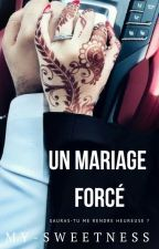 Un mariage forcé by My-sweetness