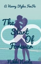 The Start Of Forever {Harry Styles Fanfic} by NikkiStylesWrites