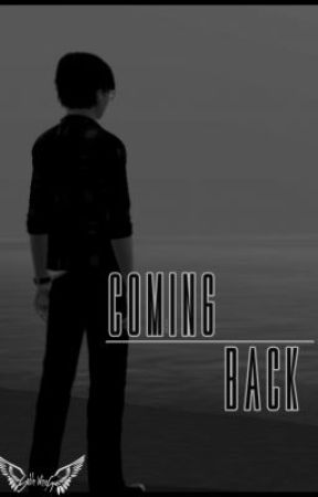 Coming Back [boyxboy] [ON HOLD] by TheLostOwl
