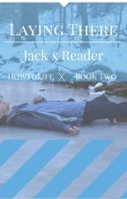 Laying There. (Jack Frost x Reader) by HowToLife
