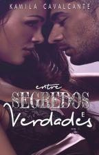 (DEGUSTAÇÃO) - Entre Segredos e Verdades by Kami_Cavalcante