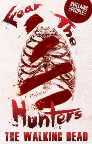 Fear The Hunters [Gareth Lives: The Walking Dead]