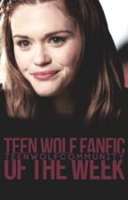 Teen Wolf Fanfic of the Week by TeenWolfCommunity