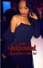 Independent. (Sequel To Rich.) by NiyahJay