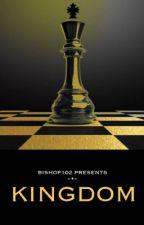 KINGDOM by bishop102
