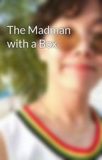 The Madman with a Box by j-hopeslittleangel