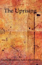 The Uprising by GrumpyUnicorns