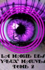 La magie des yeux mauves (Tome 2) by doggiegirllove