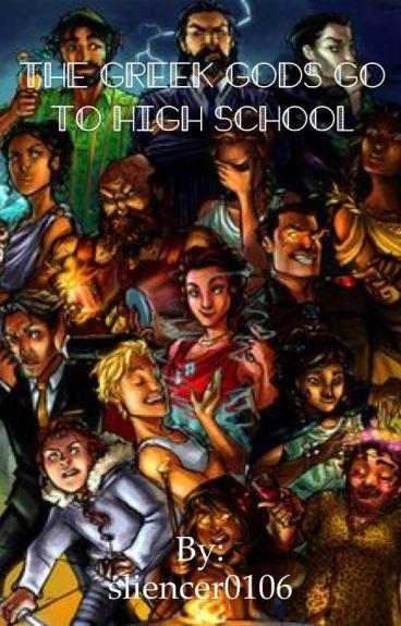 The Greek Gods go to Highschool