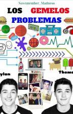 Los Gemelos Problemas || Cancelada by November_Madness