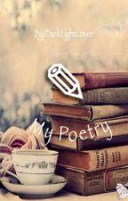 My Poetry by DarkLightLover