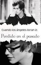 """Cuando los ángeles lloran 2: """"Perdido en el pasado"""" by zaire_tomlinson"""