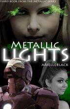Metallic Lights {Metallic Charms Book #3} by arielleblack