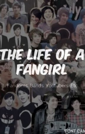 The Life of A Fangirl by _s_e_a23
