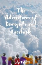 The Adventures of Demigods and Facebook by LilysTales