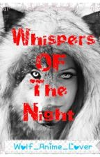 Whispers Of the Night by That_Weird_Human