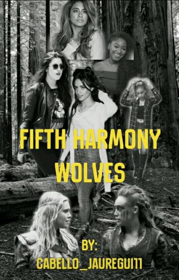 Fifth harmony wolves(CAMREN/NORMINAH)