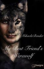 My Best Friend's Werewolf by MikaelaBender