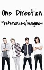 One Direction Preferences/Imagines by YOONMINverse