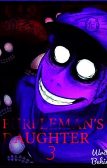PurpleMan's Daughter 3 (Five Nights At Freddy's)