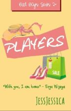 Players - Bad Boys Series #2 by AbelJessica