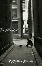 His Alley Cat(On Hold) by Captain_Marshie