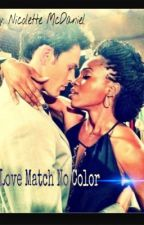 Love Match No Color by NicoletteMcdaniel