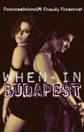 When in Budapest by PrincessSelene04