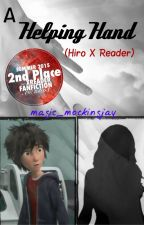 A Helping Hand (Hiro X Reader) by magic_mockingjay