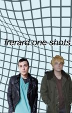 frerard one shots by maIlgoth