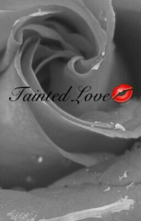 Tainted Love by ShaMarie18
