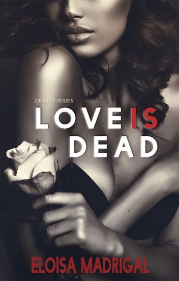 Love is Dead (Completed)