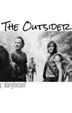The Outsider (TWD FanFic) by darylxcarl