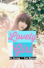 LOVELY GIRL ( BTS LOVELYZ FANFIC) by Chocopandataee