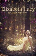 Elizabeth Lucy [ BY : A_N_E_R ] by AisyahNytya