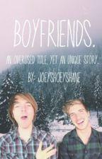 Boyfriends. by ShoeyandJaniel