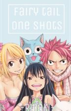 Fairy Tail One Shots [DISCONTINUED] by -Rinaki-
